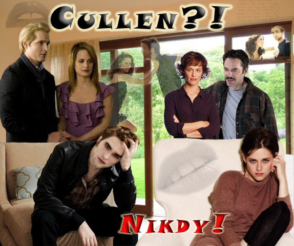 Cullen?! Nikdy!